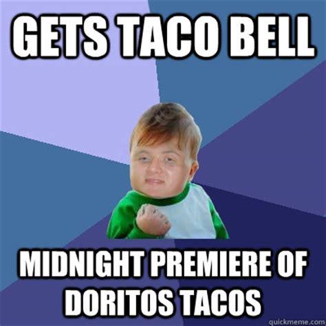 Doritos Meme - gets taco bell midnight premiere of doritos tacos 10 success kid quickmeme