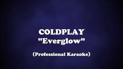 download mp3 coldplay everglow everglow coldplay karaoke with lyrics chords chordify