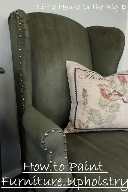 how to paint an upholstered chair house in the big d painting furniture fabric