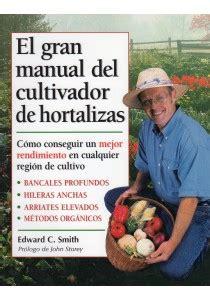 libro el gran manual del el gran manual del cultivador de hortalizas libro ediciones omega