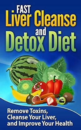 Quickly Detox Liver by Liver Cleanse Fast Liver Cleanse And Detox Diet