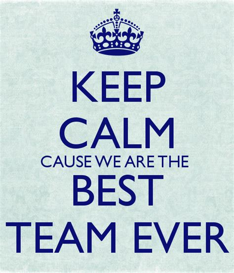 we are the best keep calm cause we are the best team poster andy