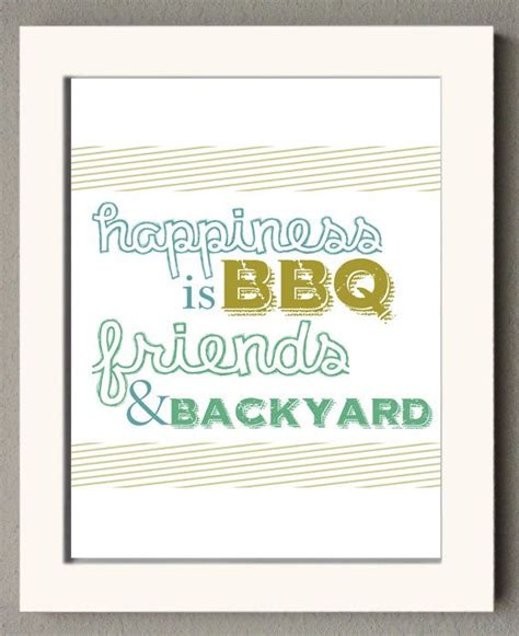 backyard quotes 19 best images about quotes to grill by on pinterest