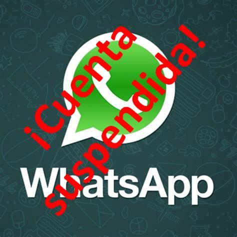 imagenes de hola para wasap cuenta suspendida en whatsapp causas y soluci 243 n