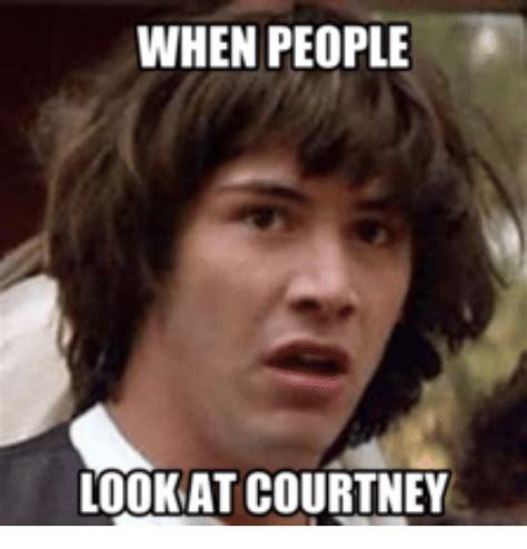 Meme At - 25 best memes about courtney meme courtney memes