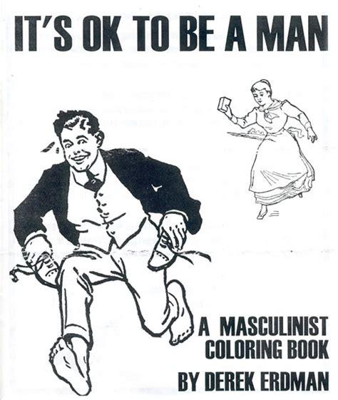 """www.derekerdman.com   """"It's OK To Be A Man   A Masculinist"""