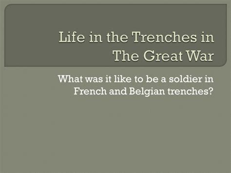 ww1 biography ks2 life in the trenches in ww1 by rjcarter68 teaching