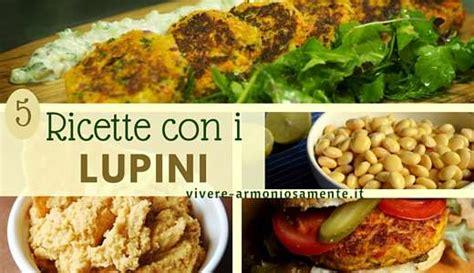 cucinare i lupini 5 ricette con i lupini semplici proteiche e sfiziose