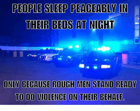 people sleep peaceably in their beds 25 best memes about because rough men stand ready