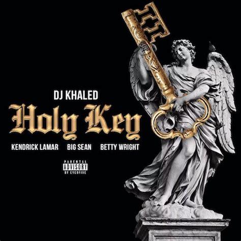dj khaled mp free download dj khaled feat kendrick lamar big sean betty wright