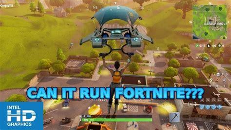 fortnite can i run it fortnite intel hd 3000 graphics can it run fortnite