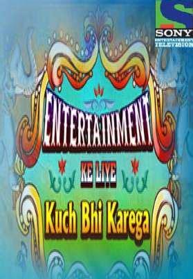 liye kuch bhi karega entertainment ke liye kuch bhi karega season 4