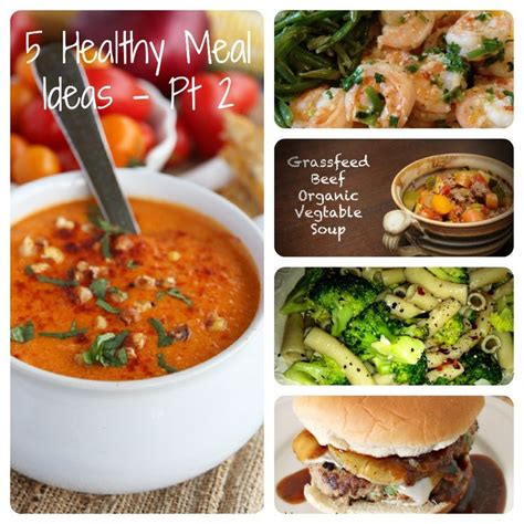 5 quick healthy meal ideas pt 2 nourishment
