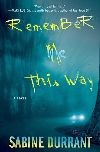 Book Review The Great Indoors By Sabine Durrant by Remember Me This Way A Novel Sabine Durrant Shopswell