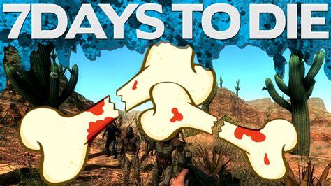 7 days to die by youalwayswin back 2 back broken bones 7 days to die 7