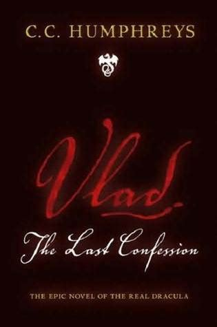 priest the last confession books vlad the last confession by c c humphreys reviews