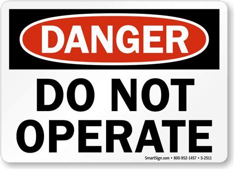 Fire Pit Construction - osha danger do not operate sign sku s 2511 mysafetysign com
