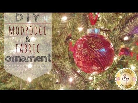 diy mod podge and fabric ornaments with jennifer