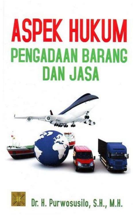 Buku Pegangan Pengadaan Barang Dan Jasa bukukita aspek hukum pengadaan barang dan jasa