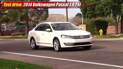 2014 Passat Tsi by Test Drive 2014 Volkswagen Passat 1 8 Tsi Testdriven Tv