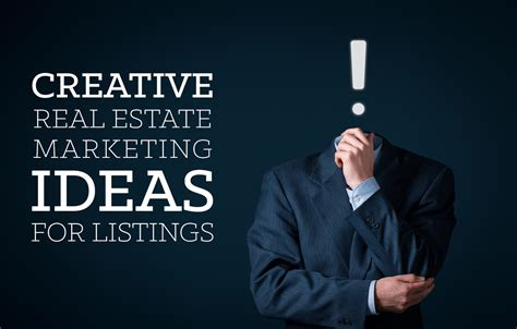 creative real estate marketing ideas for your listings