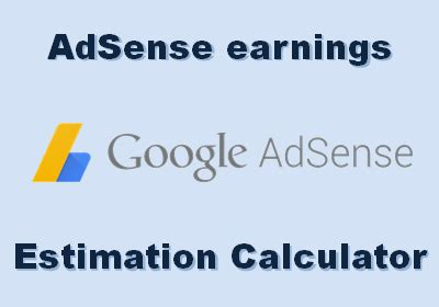 adsense revenue calculator adsense earnings estimation calculator internet