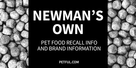 newman s own food newman s own pet food recall info petful