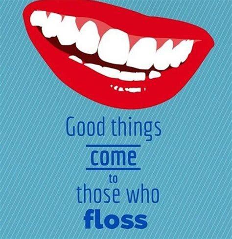 good      floss  healthy teeth