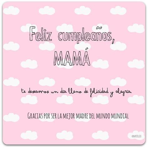 frases de cumple anos para mama 161 feliz cumplea 241 os mam 225 frases molonas spanish
