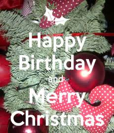 Merry And Happy Birthday Wishes Happy Birthday And Merry Christmas Poster Latisha Keep