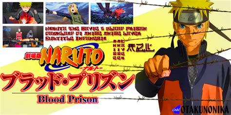 film naruto online sub indo download naruto shippuden blood prison movie 5 naruto