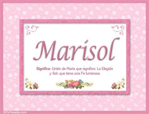 imagenes feliz cumpleaños marisol marisol nombre significado y origen de nombres nombres