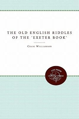 the riddles of the exeter book classic reprint books the riddles of the exeter book by craig