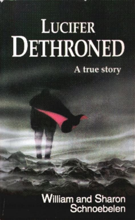 dethroned books book lucifer dethroned by william schnoebelen