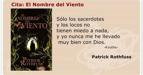 libro el nombre del viento libros hasta el amanecer cita el nombre del viento patrick rothfuss
