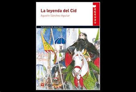 libro la leyenda del cid la leyenda del cid de agust 237 n s 225 nchez aguilar paperblog