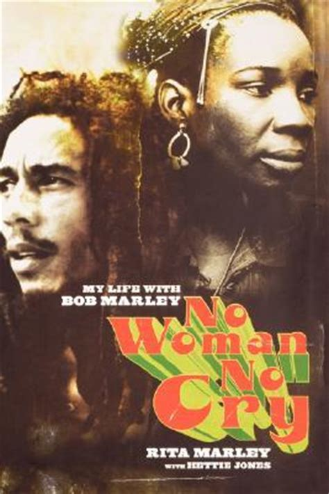 biography of bob marley book no woman no cry my life with bob marley by rita marley