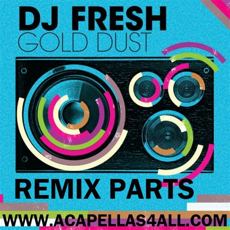 download mp3 dj fresh gold dust acapellas heaven dj fresh gold dust vhq remix parts