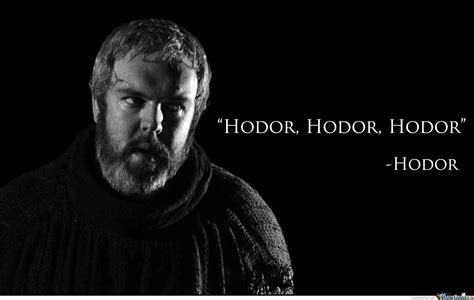 Game Of Thrones Hodor Meme - just hodor by rob carrillo meme center