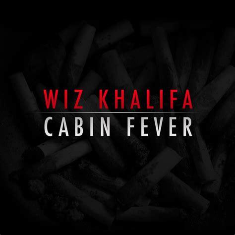 Cabine Fever 3 by New Mixtape Wiz Khalifa Cabin Fever Rap Radar
