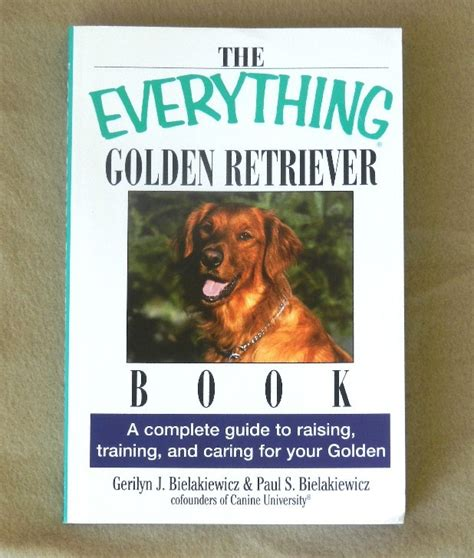 golden retriever book the everything golden retriever book a complete guide to