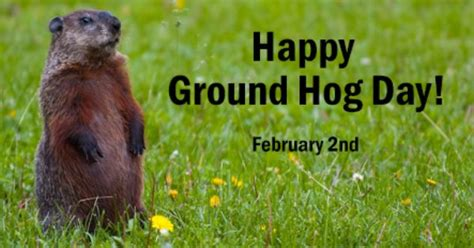 groundhog day how much time happy groundhog day february 2 what do you predict