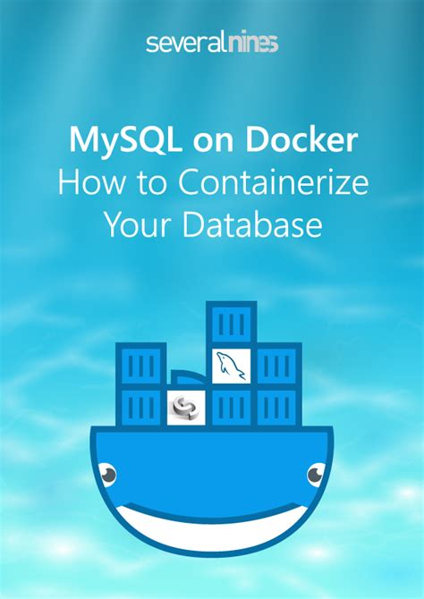 tutorial docker mysql mysql on docker how to containerize your database new