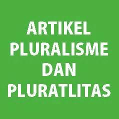 Pluralitas Dan Pluralisme Agama pluralisme agama dan pluralitas haramkah pluralisme