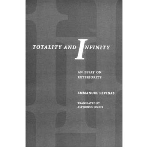 Totality And Infinity An Essay On Exteriority Emmanuel