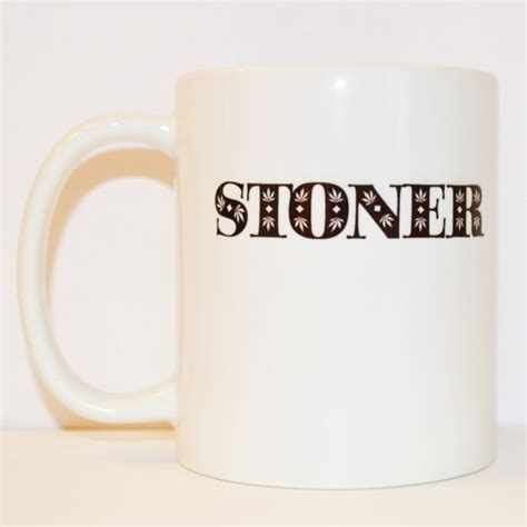 unique coffee gifts stoner coffee mug unique mug quote mug gifts for