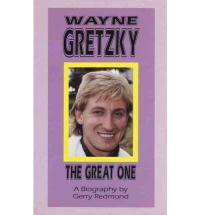 biography book on wayne gretzky wayne gretzky gerald redmond 9781550221909