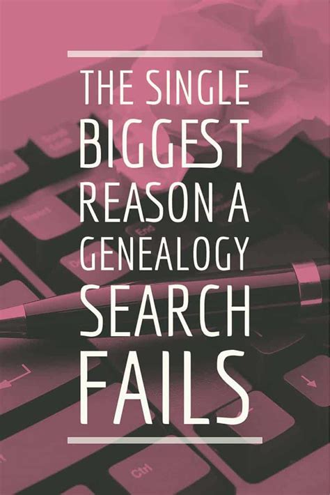Geneology Search The Single Reason A Genealogy Search Fails