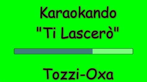 ti lascero testo karaoke italiano ti lascer 242 fausto leali oxa