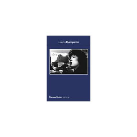 libro daido moriyama photofile thames hudson photofile daido moriyama meteor